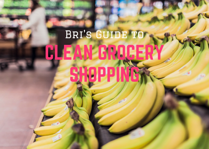 Bri Healthy's Guide to Clean Grocery Shopping